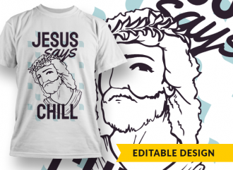 "Jesus Says ""Chill"" T-shirt Designs and Templates funny"