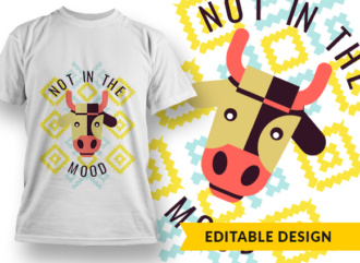 Not in the Mood T-shirt Designs and Templates funny