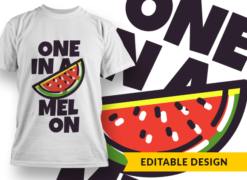 One in a melon T-shirt designs and templates funny