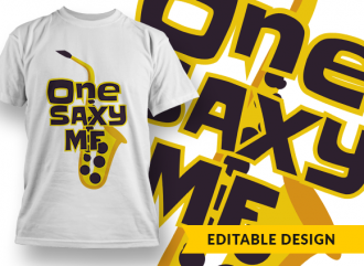 One Saxy MF T-shirt Designs and Templates funny