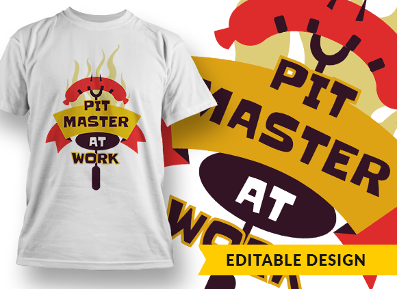 Pit master at work T-shirt Designs and Templates Grill