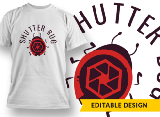 Shutter bug T-shirt Designs and Templates bug