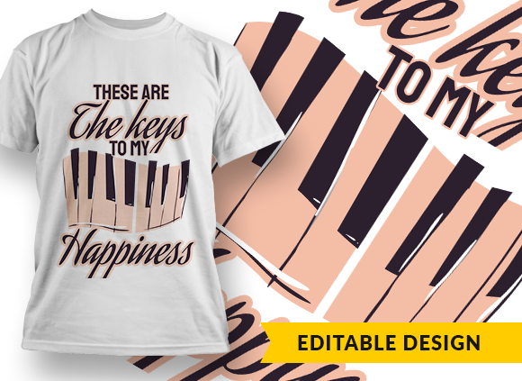 These are the keys to my happiness T-shirt Designs and Templates funny