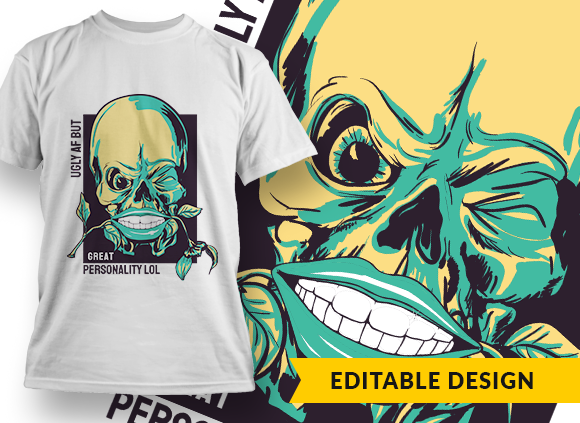 Ugly AF but great personality lol T-shirt Designs and Templates flower