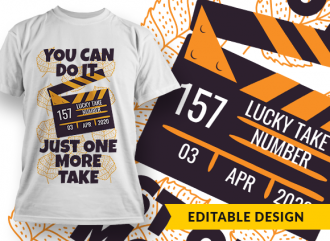 You can do it! Just one more take T-shirt Designs and Templates funny