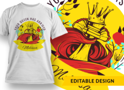 Your queen has arrived T-shirt designs and templates flower