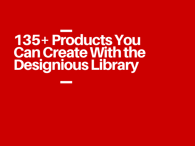 135+ Products You Can Create With the Designious Library 135 Products You Can Create With the Designious Library1
