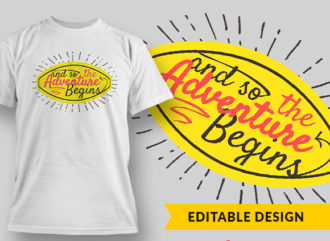 And So The Adv Begins T-shirt Designs and Templates vector