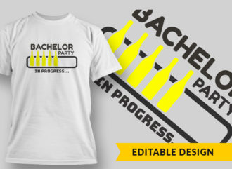 Bachelor Party In Progress T-shirt Designs and Templates vector
