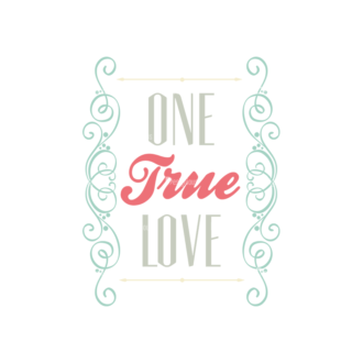 Decorative Valentines Day Vector Set 5 Vector One True Love Clip Art - SVG & PNG vector