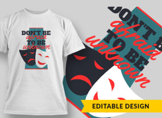 Dont Be Afraid To Be Unknown T-shirt Designs and Templates vector