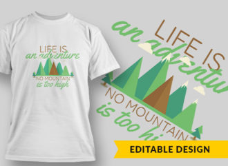 Life Is Adventure No Mountain T-shirt Designs and Templates vector