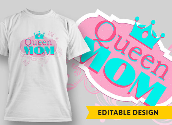 Queen Mom T-shirt Designs and Templates vector