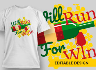 Will Run For Wine T-shirt Designs and Templates vector