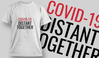 COVID-19 Distant Together T-shirt Designs and Templates vector