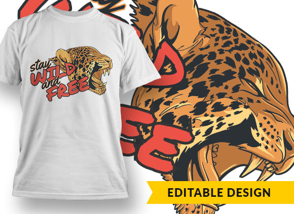 Stay Wild And Free T-shirt Designs and Templates vector