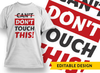 Dont Touch This T-shirt Designs and Templates vector