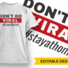 Dont Go Viral, Stay At Home 1