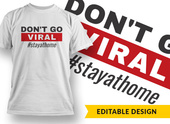 Dont Go Viral, Stay At Home T-shirt Designs and Templates vector