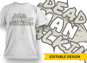 Dead Man Walking T-shirt Designs and Templates vector
