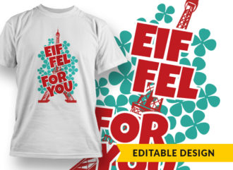 Eiffel For You T-shirt Designs and Templates vector