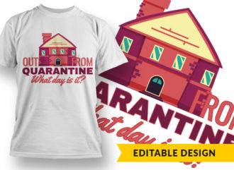 Out From Quarantine T-shirt Designs and Templates vector