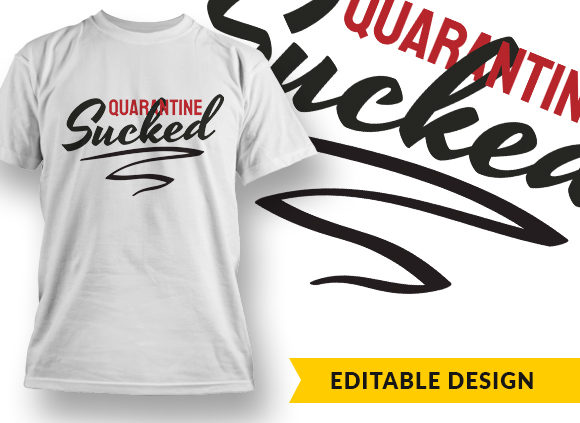Quarantine Sucked T-shirt Designs and Templates vector