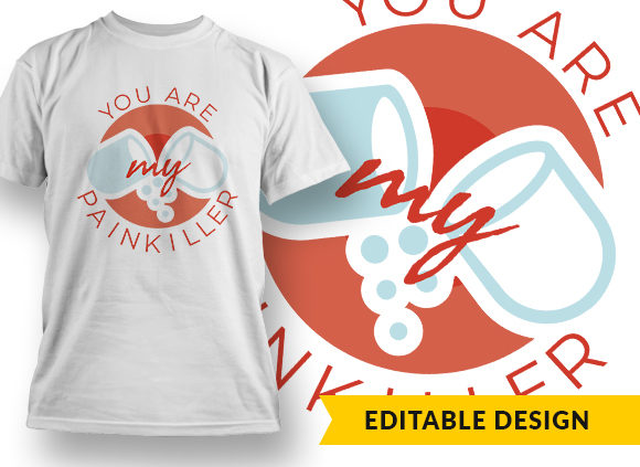 You Are My Painkiller T-shirt Designs and Templates vector