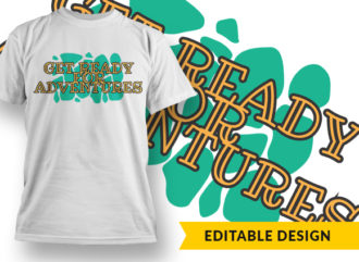 Get Ready For Adventures T-shirt Designs and Templates vector