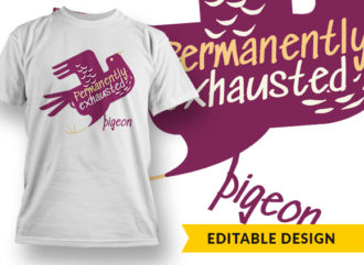Permanently Exhausted Pigeon T-shirt Designs and Templates vector