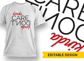 Kinda Care Kinda Dont T-shirt Designs and Templates vector