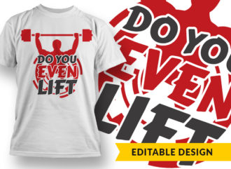 "Free ""Do You Even Lift"" T-shirt Design Freebies vector"