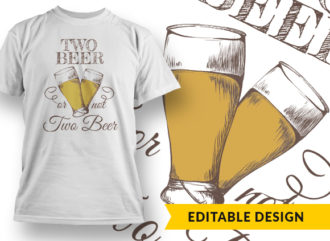 Two Beer Or Not Two Beer Online Designer Templates vector