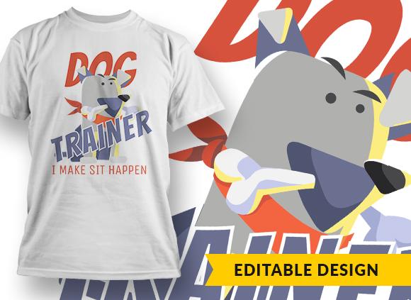 Dog Trainer I Make Sit Happen Online Designer Templates vector