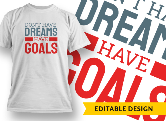 Don't Have Dreams Have Goals Online Designer Templates vector