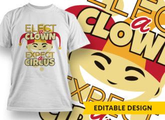 Elect A Clown Expect A Circus Online Designer Templates vector
