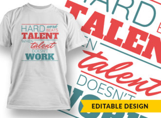 Hard Work Beats Talent When Talent Doesn't Work Online Designer Templates vector
