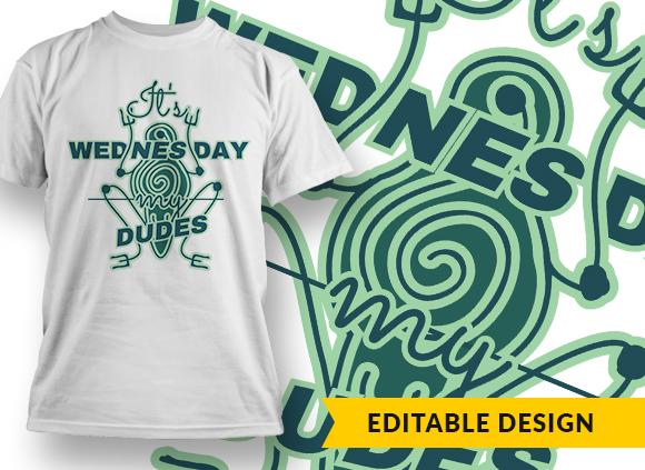It's Wednesday My Dudes Online Designer Templates vector