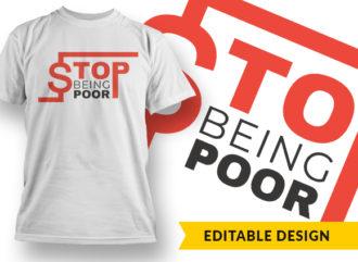 Stop Being Poor Online Designer Templates vector