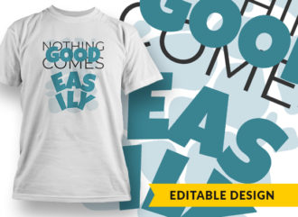 Nothing Good Comes Easily 3 Online Designer Templates vector