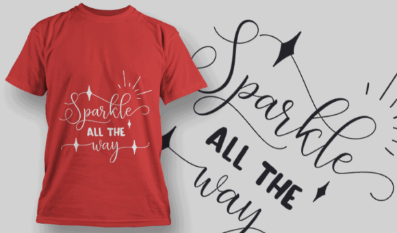 Sparkle All The Way-T-Shirt-Typography-2173 T-shirt Designs and Templates vector
