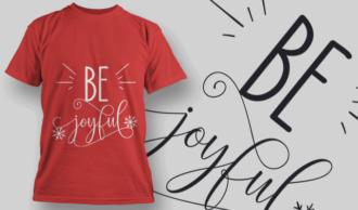 Be Joyful-T-Shirt-Typography-2174 T-shirt Designs and Templates vector
