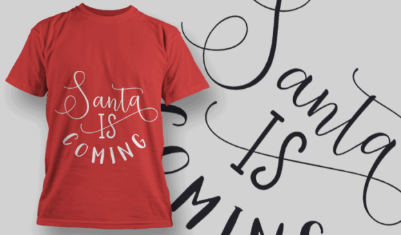 Santa Is Coming-T-Shirt-Typography-2175 T-shirt Designs and Templates vector