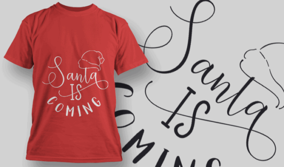 Santa Is Coming-T-Shirt-Typography-2177 T-shirt Designs and Templates vector