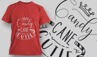 Candy Cane Cutie-T-Shirt-Typography-2183 T-shirt Designs and Templates vector