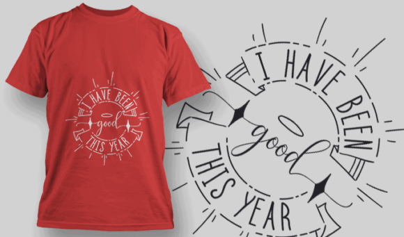 I Have Been Good Yhis Year-T-Shirt-Typography-2185 T-shirt Designs and Templates vector