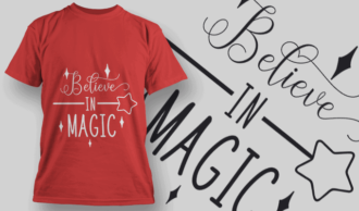 Believe In Magic-T-Shirt-Typography-2189 T-shirt Designs and Templates vector