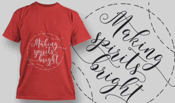 Making Spirits Bright-T-Shirt-Typography-2190 T-shirt Designs and Templates vector