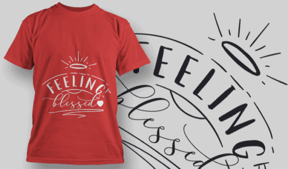 Feeling Blessed-T-Shirt-Typography-2191 T-shirt Designs and Templates vector