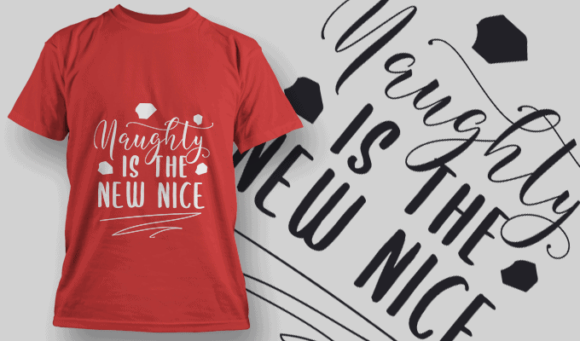 Noughty Is The New Nice-T-Shirt-Typography-2198 T-shirt Designs and Templates vector